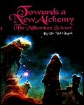 BOOK - TOWARDS A NEW ALCHEMY